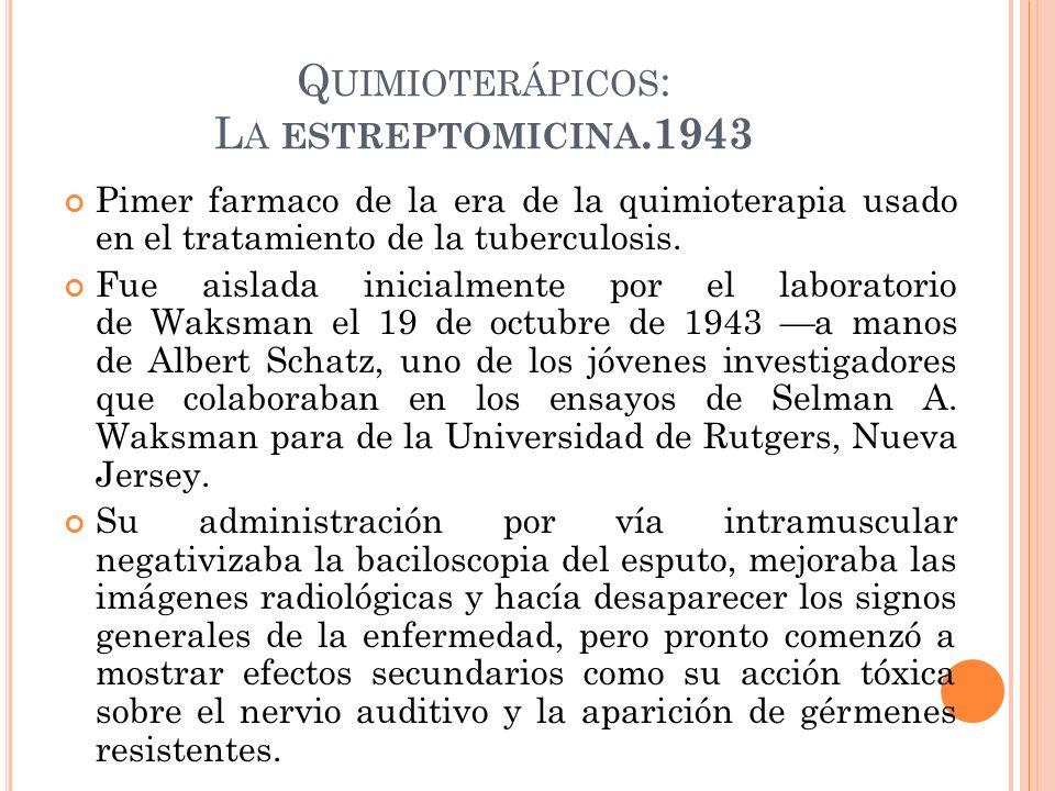 Quimioterápicos: La estreptomicina.1943