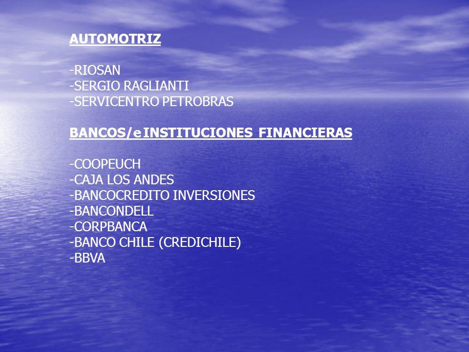 AUTOMOTRIZ -RIOSAN. -SERGIO RAGLIANTI. -SERVICENTRO PETROBRAS. BANCOS/e INSTITUCIONES FINANCIERAS.