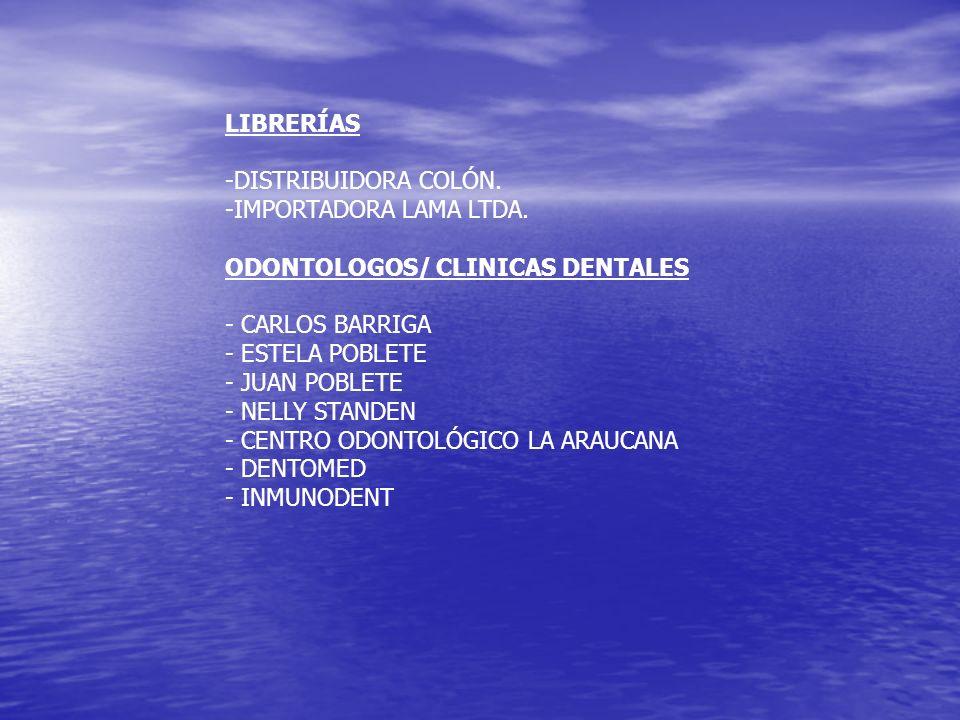 LIBRERÍAS -DISTRIBUIDORA COLÓN. -IMPORTADORA LAMA LTDA. ODONTOLOGOS/ CLINICAS DENTALES. - CARLOS BARRIGA.