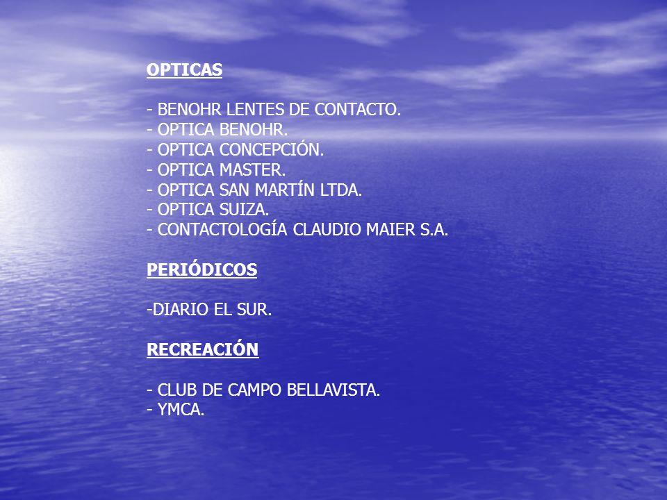 OPTICAS - BENOHR LENTES DE CONTACTO. - OPTICA BENOHR. - OPTICA CONCEPCIÓN. - OPTICA MASTER. - OPTICA SAN MARTÍN LTDA.