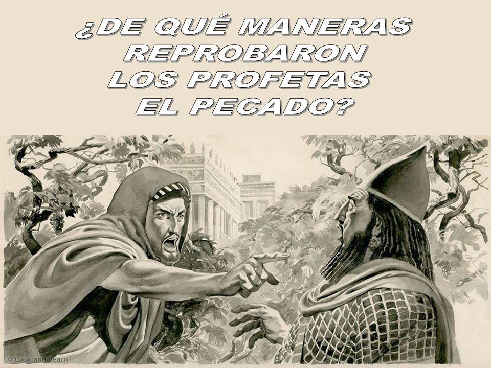 ¿DE QUÉ MANERAS REPROBARON LOS PROFETAS EL PECADO