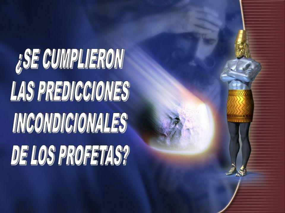¿SE CUMPLIERON LAS PREDICCIONES INCONDICIONALES DE LOS PROFETAS