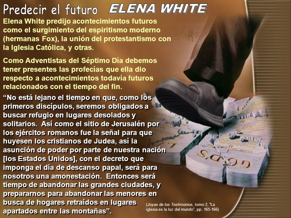 Predecir el futuro ELENA WHITE