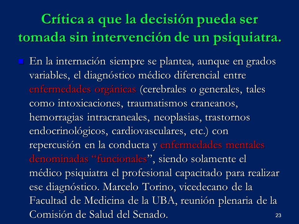 Crítica a que la decisión pueda ser tomada sin intervención de un psiquiatra.