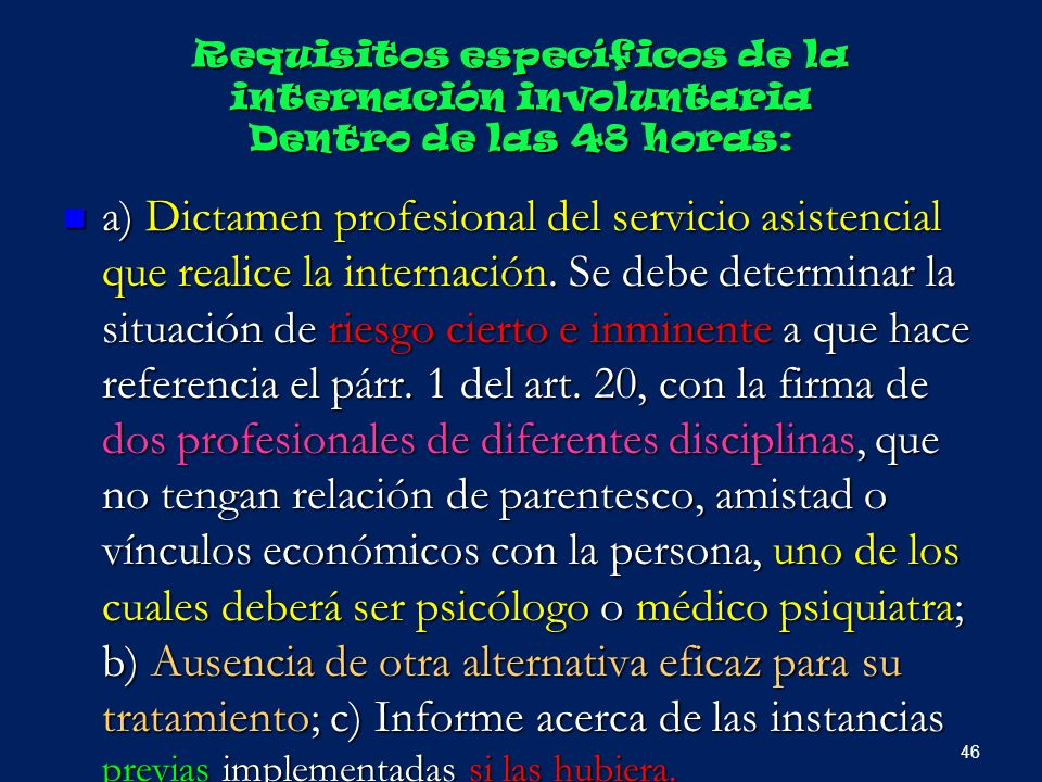 Requisitos específicos de la internación involuntaria Dentro de las 48 horas: