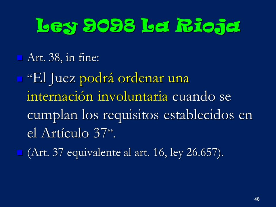 Ley 9098 La Rioja Art. 38, in fine: