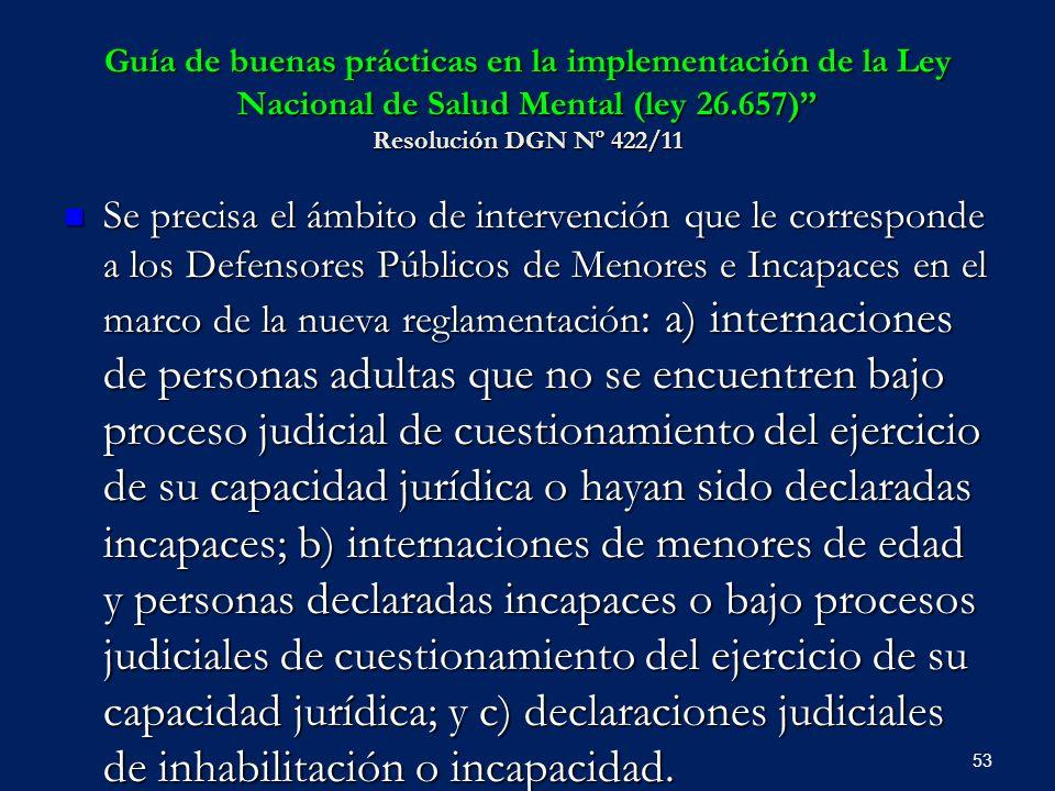 Guía de buenas prácticas en la implementación de la Ley Nacional de Salud Mental (ley 26.657) Resolución DGN Nº 422/11