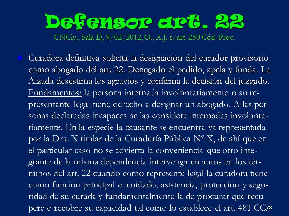 Defensor art. 22 CNCiv. , Sala D, 9/02/2012, O. , A. J. s/art. 250 Cód