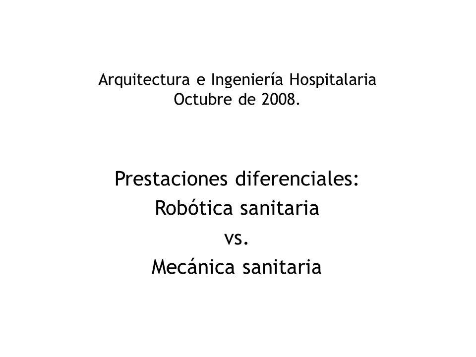 Prestaciones diferenciales: Robótica sanitaria vs. Mecánica sanitaria