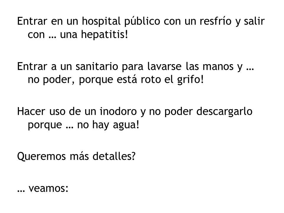 Entrar en un hospital público con un resfrío y salir con … una hepatitis!