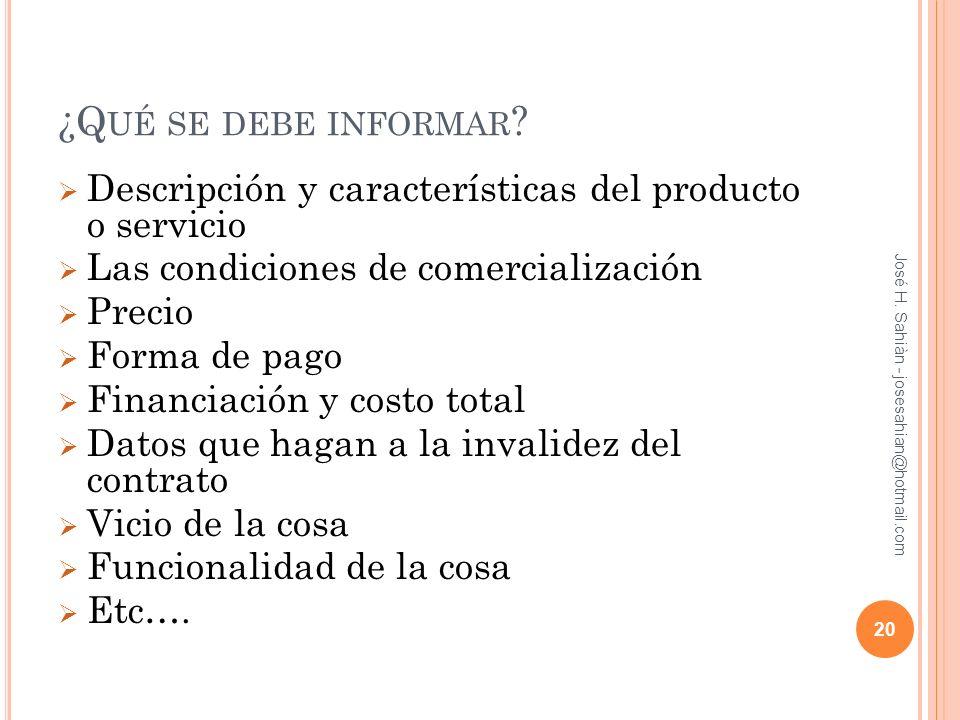 ¿Qué se debe informar Descripción y características del producto o servicio. Las condiciones de comercialización.