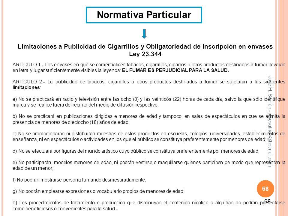 Normativa ParticularLimitaciones a Publicidad de Cigarrillos y Obligatoriedad de inscripción en envases.