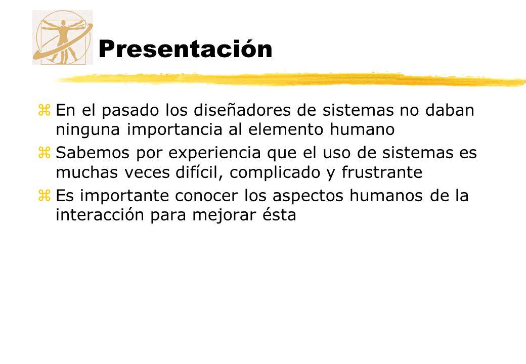Presentación En el pasado los diseñadores de sistemas no daban ninguna importancia al elemento humano.