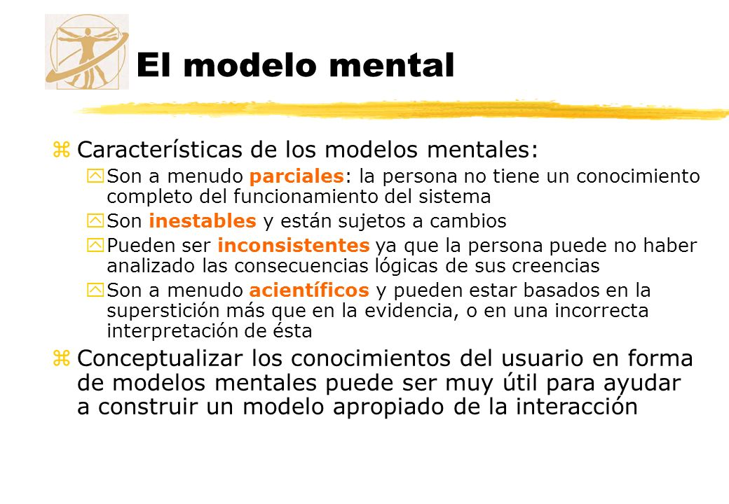 El modelo mental Características de los modelos mentales: