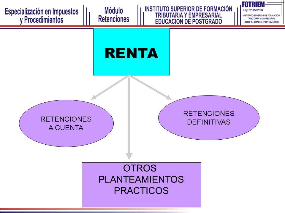 RENTA OTROS PLANTEAMIENTOS PRACTICOS RETENCIONES RETENCIONES
