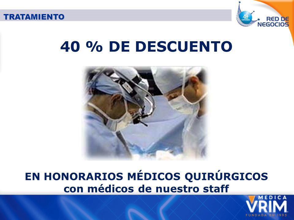 EN HONORARIOS MÉDICOS QUIRÚRGICOS con médicos de nuestro staff