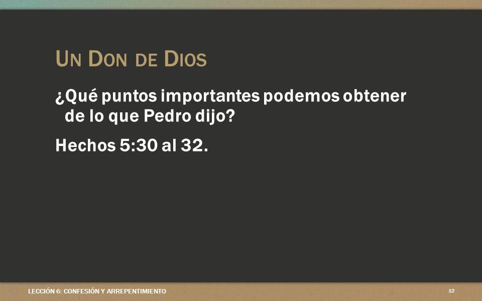 Un Don de Dios ¿Qué puntos importantes podemos obtener de lo que Pedro dijo.