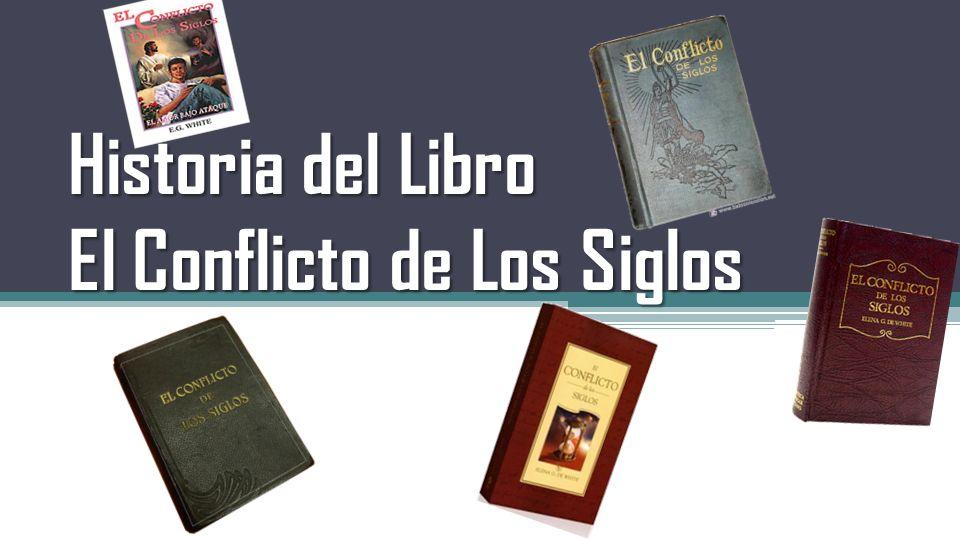 Historia del Libro El Conflicto de Los Siglos