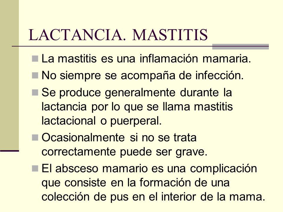 LACTANCIA. MASTITIS La mastitis es una inflamación mamaria.