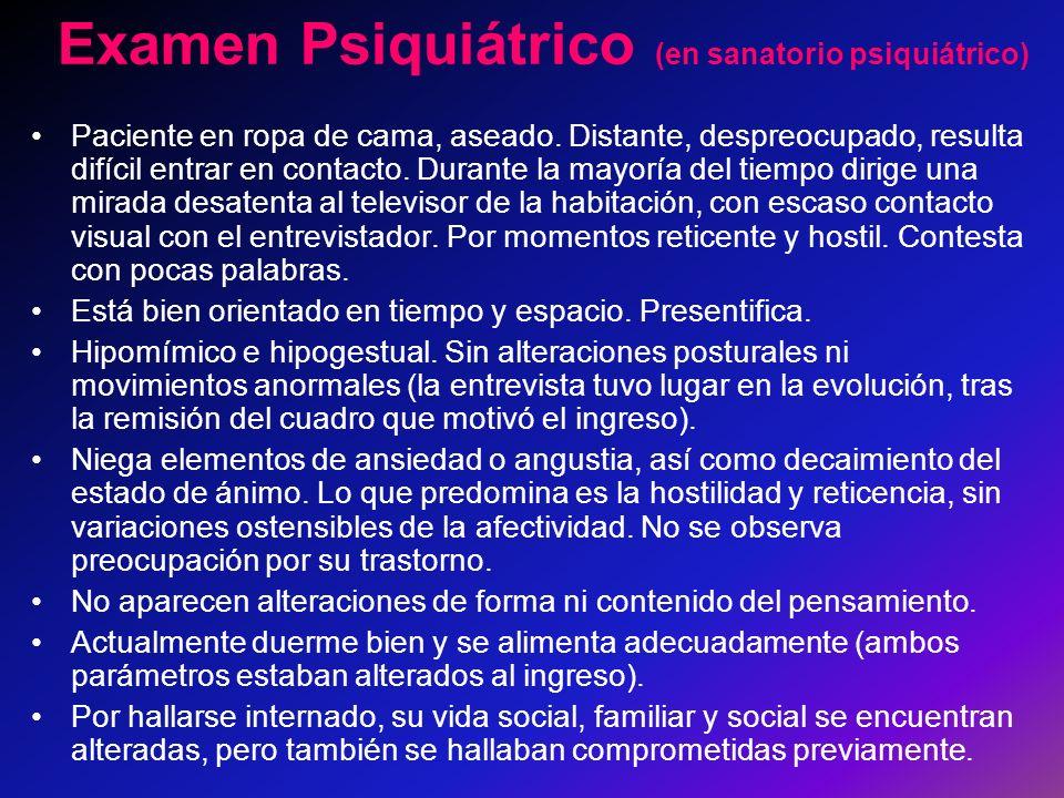 Examen Psiquiátrico (en sanatorio psiquiátrico)