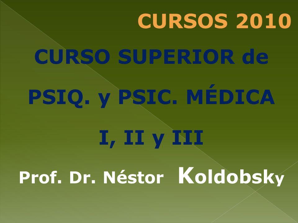 CURSO SUPERIOR de PSIQ. y PSIC. MÉDICA I, II y III