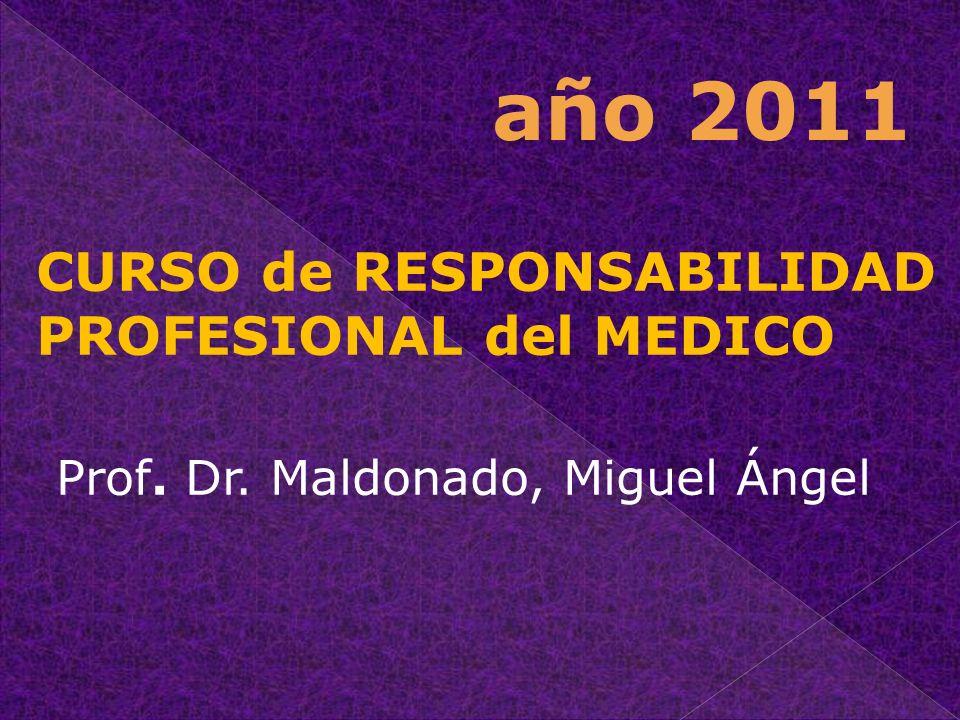 año 2011 Prof. Dr. Maldonado, Miguel Ángel