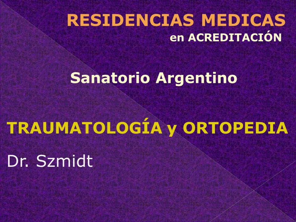 RESIDENCIAS MEDICAS Dr. Szmidt TRAUMATOLOGÍA y ORTOPEDIA
