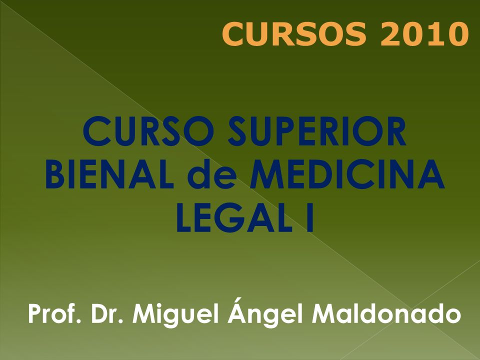 CURSO SUPERIOR BIENAL de MEDICINA LEGAL I