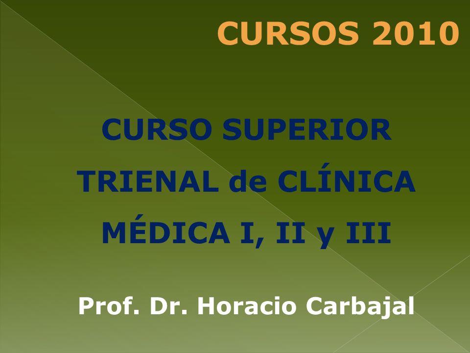 CURSOS 2010 CURSO SUPERIOR TRIENAL de CLÍNICA MÉDICA I, II y III