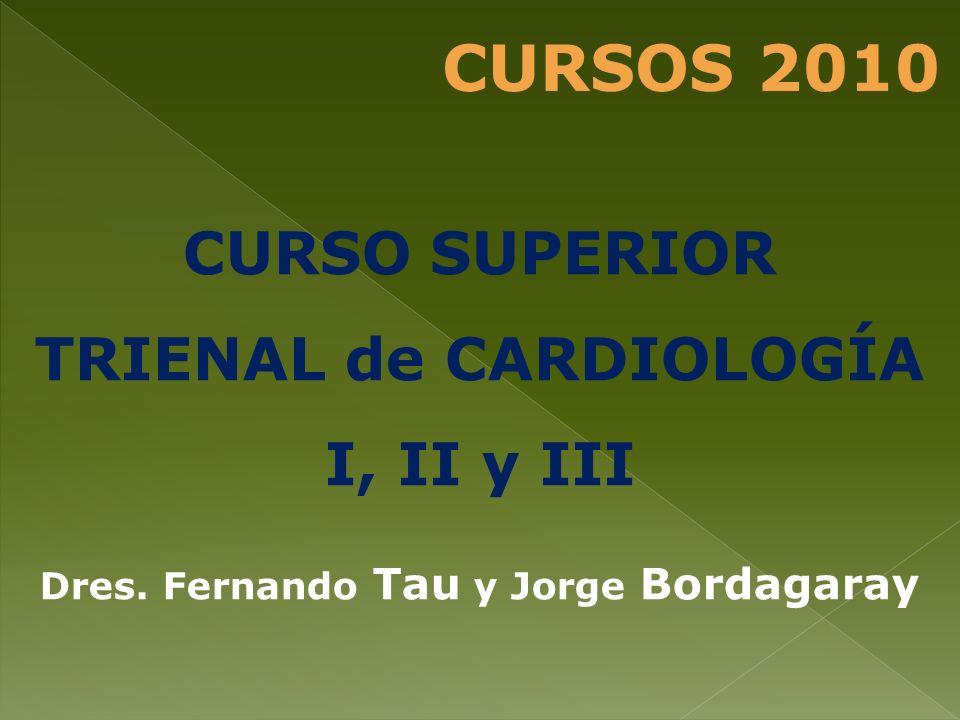 CURSOS 2010 CURSO SUPERIOR TRIENAL de CARDIOLOGÍA I, II y III