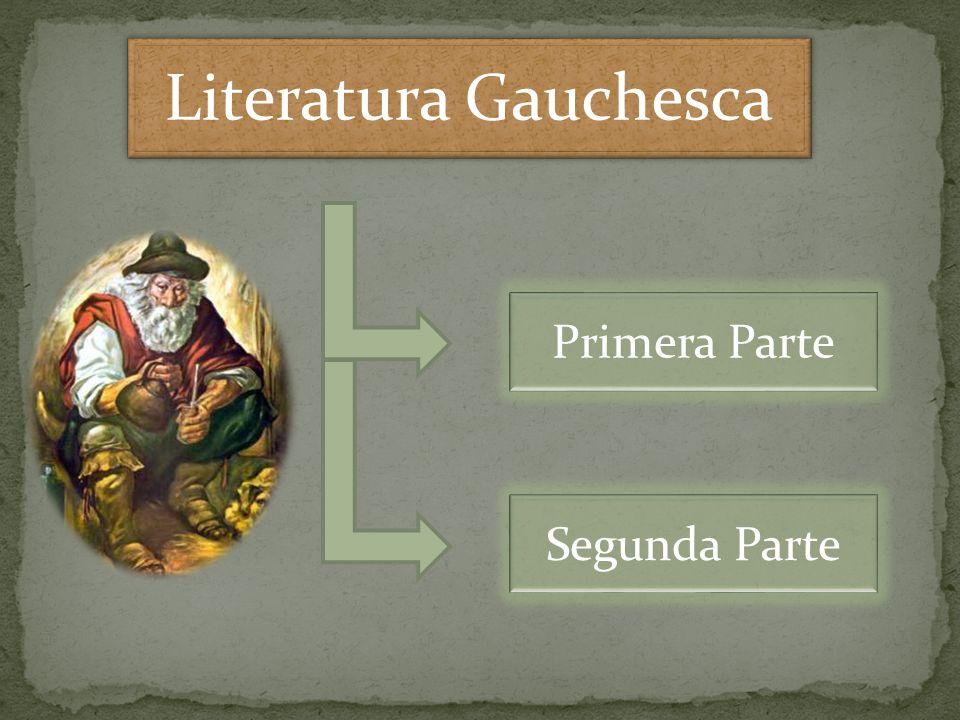 Literatura Gauchesca Primera Parte Segunda Parte