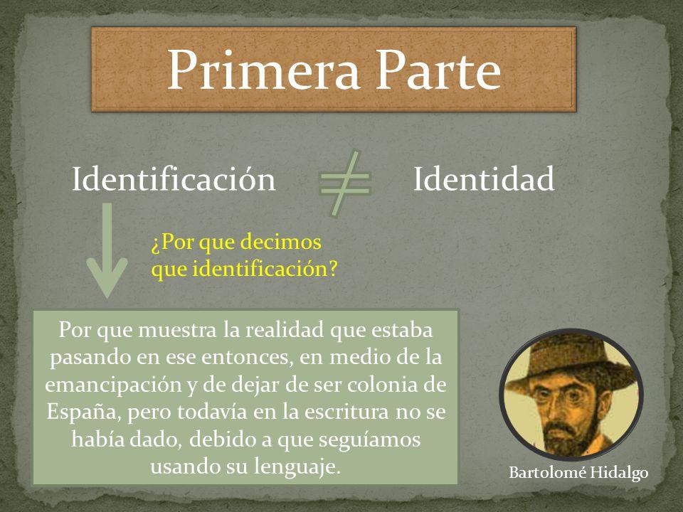 Primera Parte Identificación Identidad