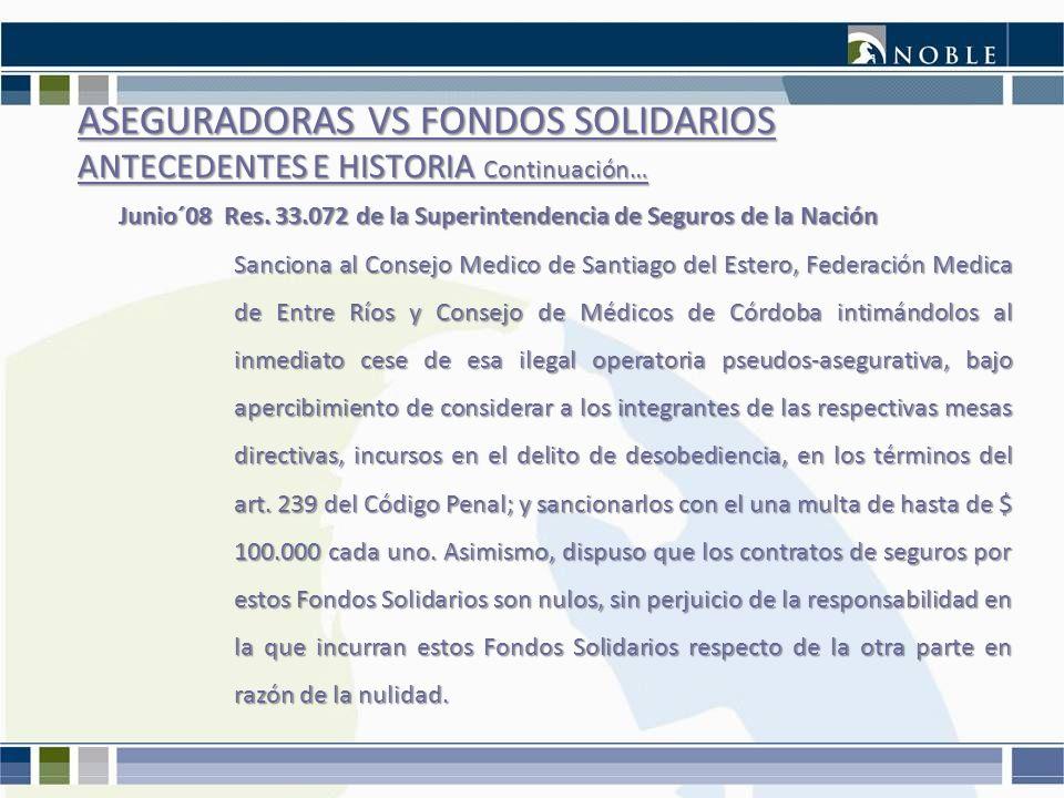 ASEGURADORAS VS FONDOS SOLIDARIOS ANTECEDENTES E HISTORIA Continuación…