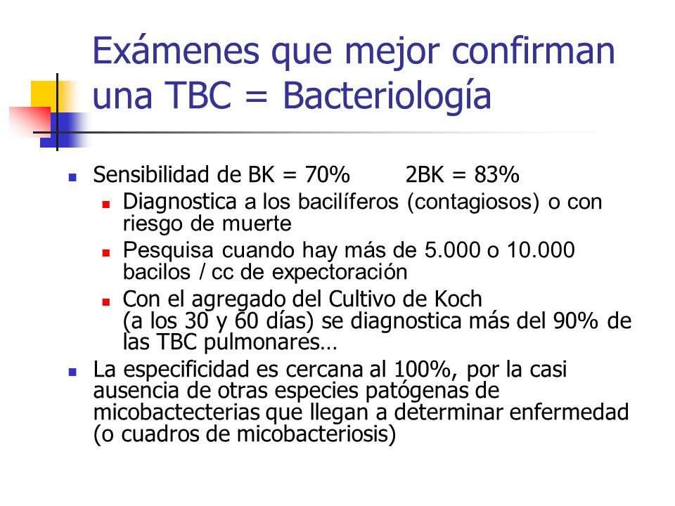 Exámenes que mejor confirman una TBC = Bacteriología