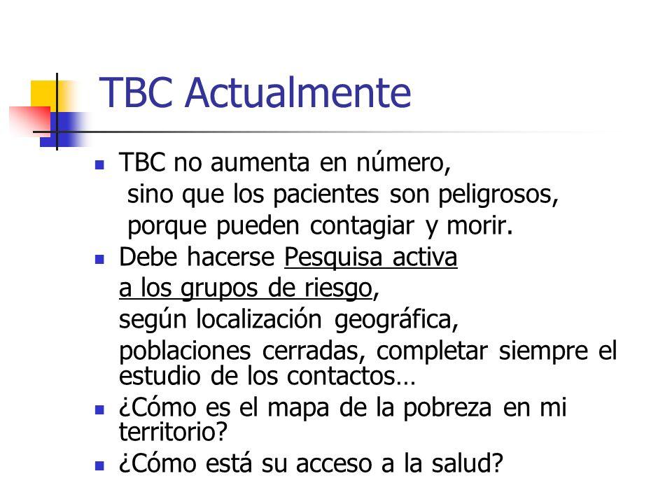 TBC Actualmente TBC no aumenta en número,