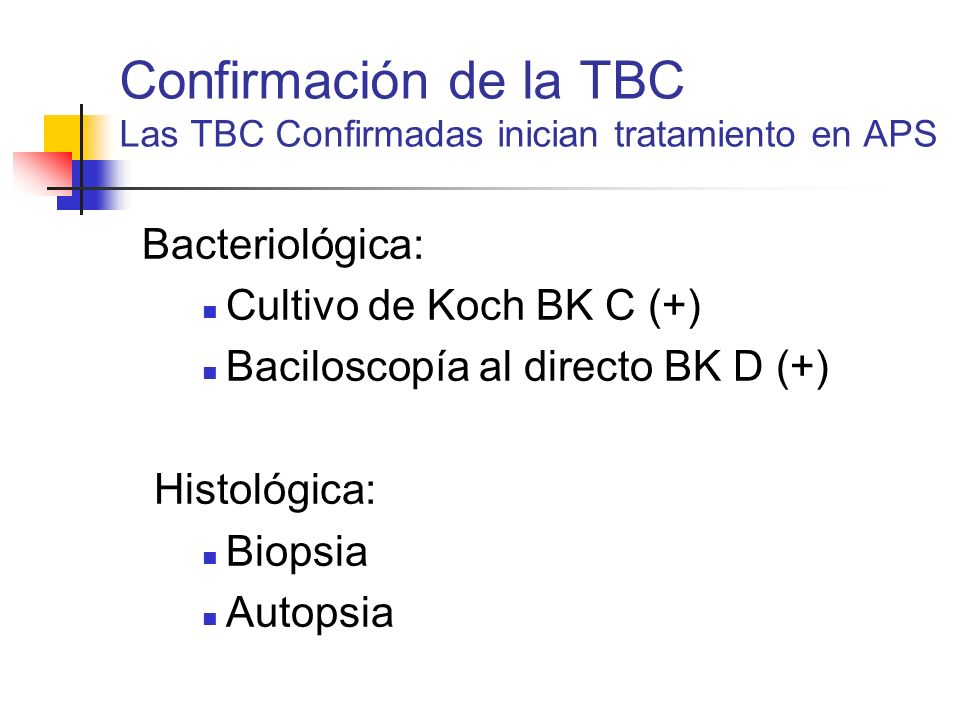 Confirmación de la TBC Las TBC Confirmadas inician tratamiento en APS