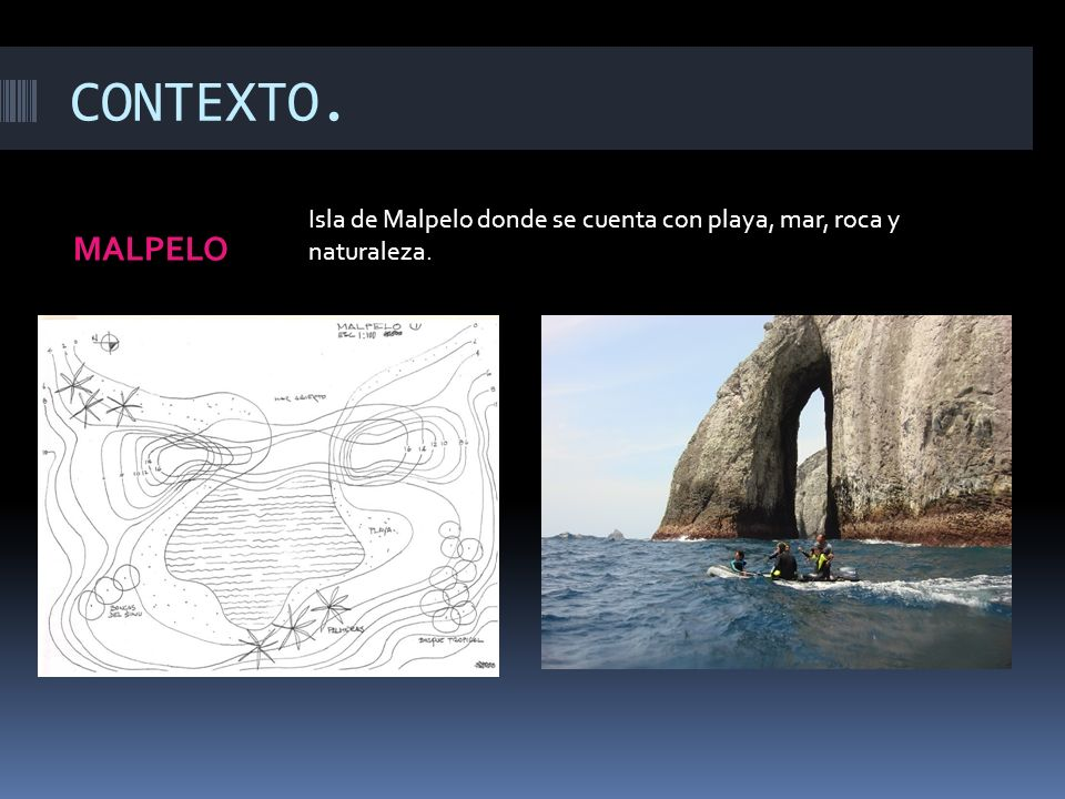 CONTEXTO. Isla de Malpelo donde se cuenta con playa, mar, roca y naturaleza. MALPELO