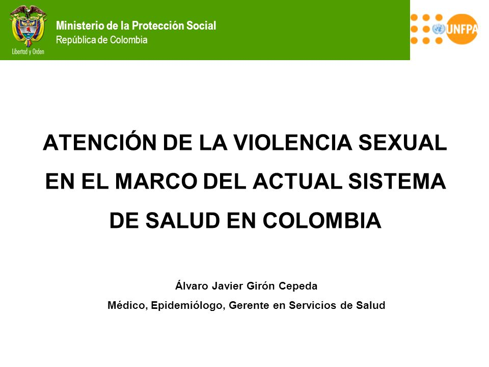 ATENCIÓN DE LA VIOLENCIA SEXUAL EN EL MARCO DEL ACTUAL SISTEMA DE SALUD EN COLOMBIA
