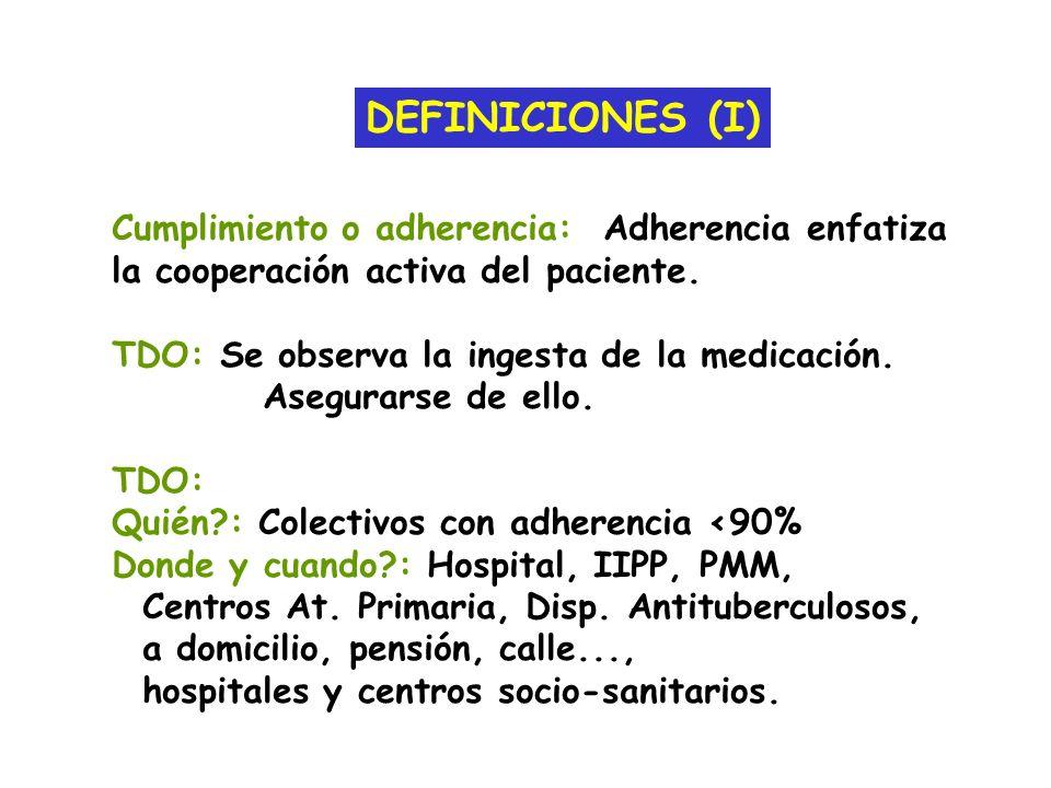 DEFINICIONES (I) Cumplimiento o adherencia: Adherencia enfatiza