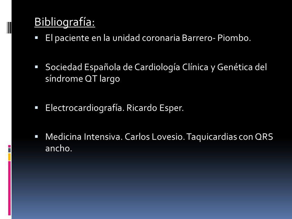 Bibliografía: El paciente en la unidad coronaria Barrero- Piombo.
