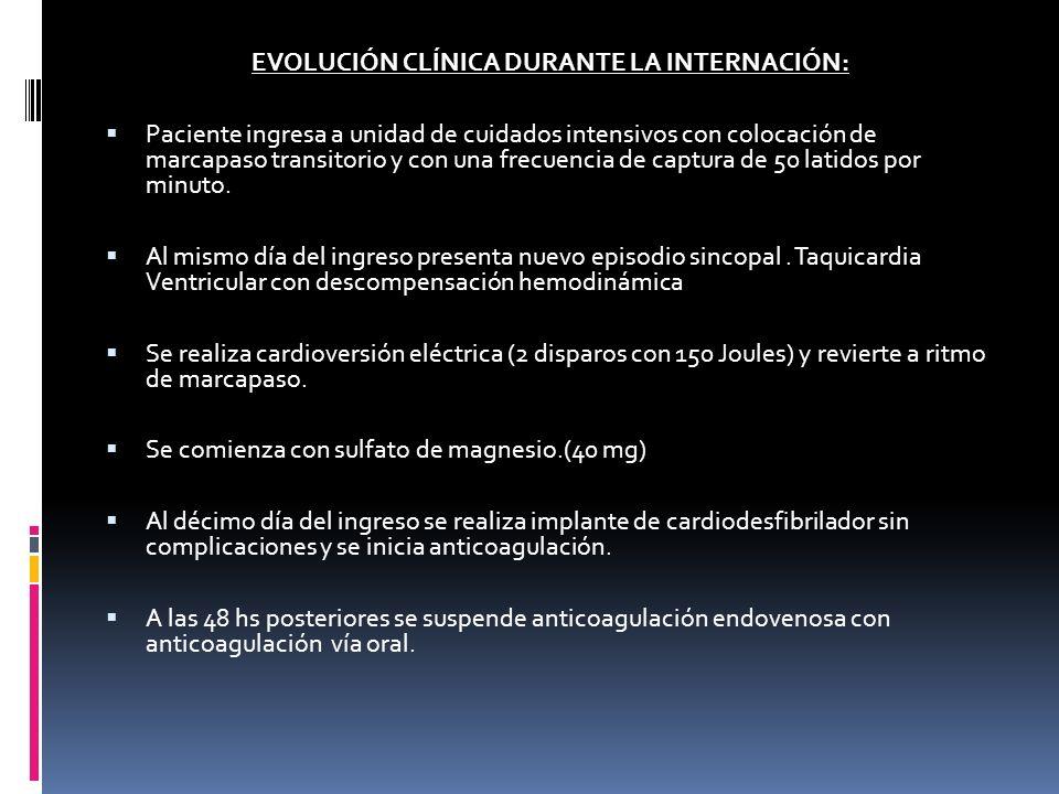 EVOLUCIÓN CLÍNICA DURANTE LA INTERNACIÓN: