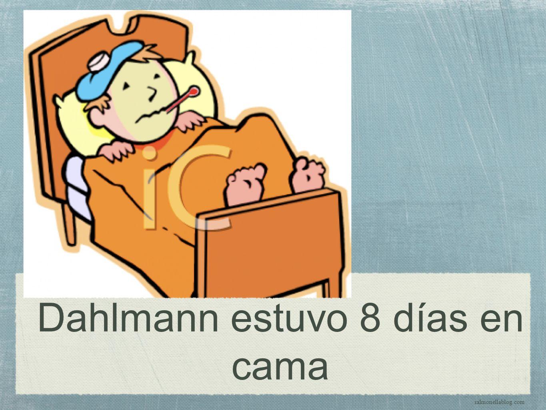 Dahlmann estuvo 8 días en cama