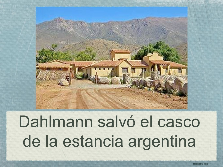 Dahlmann salvó el casco de la estancia argentina