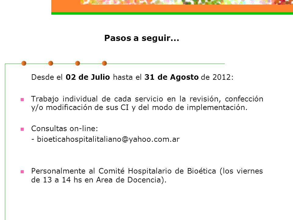 Desde el 02 de Julio hasta el 31 de Agosto de 2012: