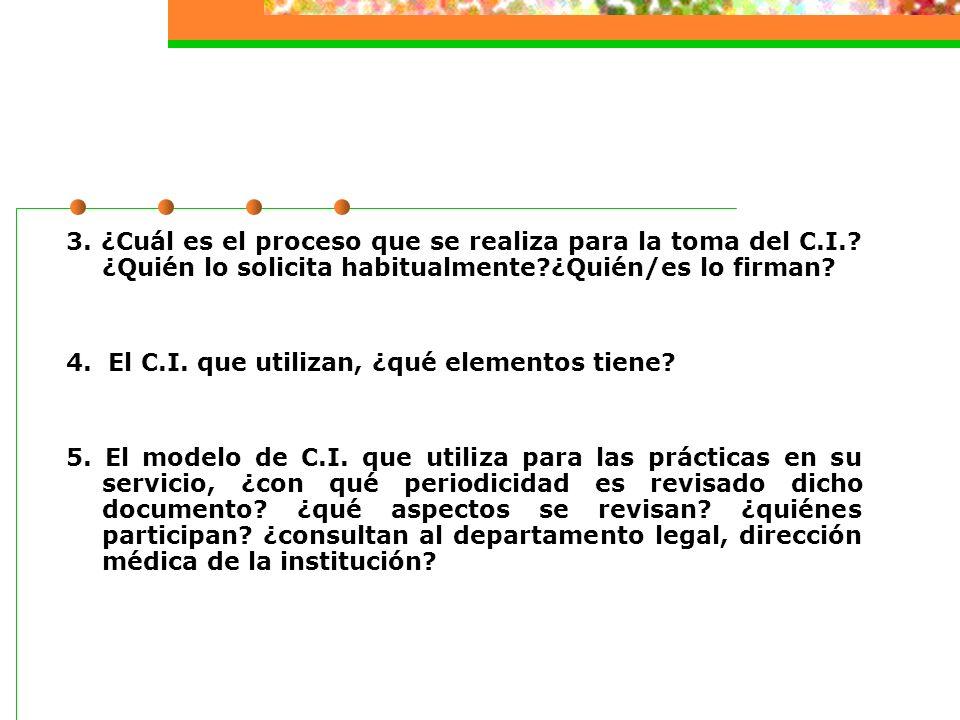 3. ¿Cuál es el proceso que se realiza para la toma del C. I