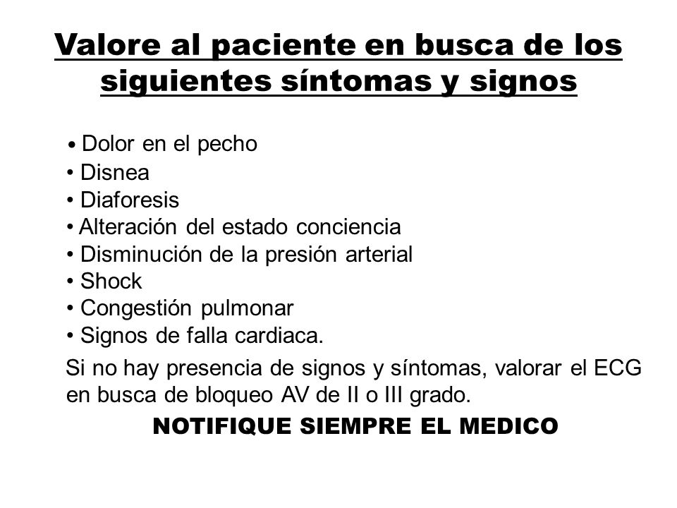 Valore al paciente en busca de los siguientes síntomas y signos