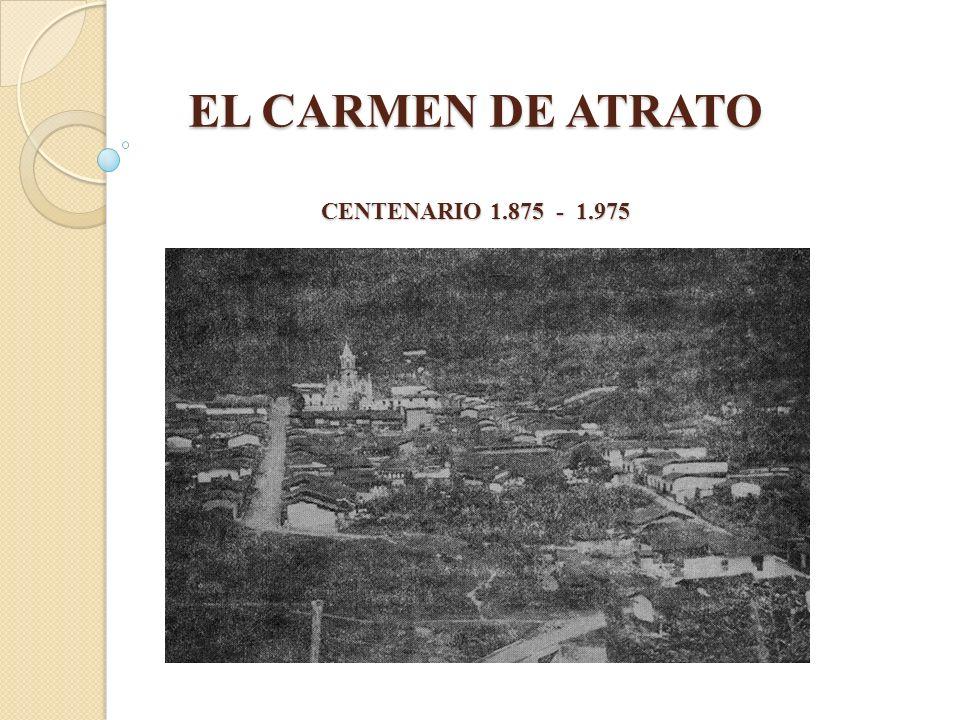 EL CARMEN DE ATRATO CENTENARIO 1.875 - 1.975