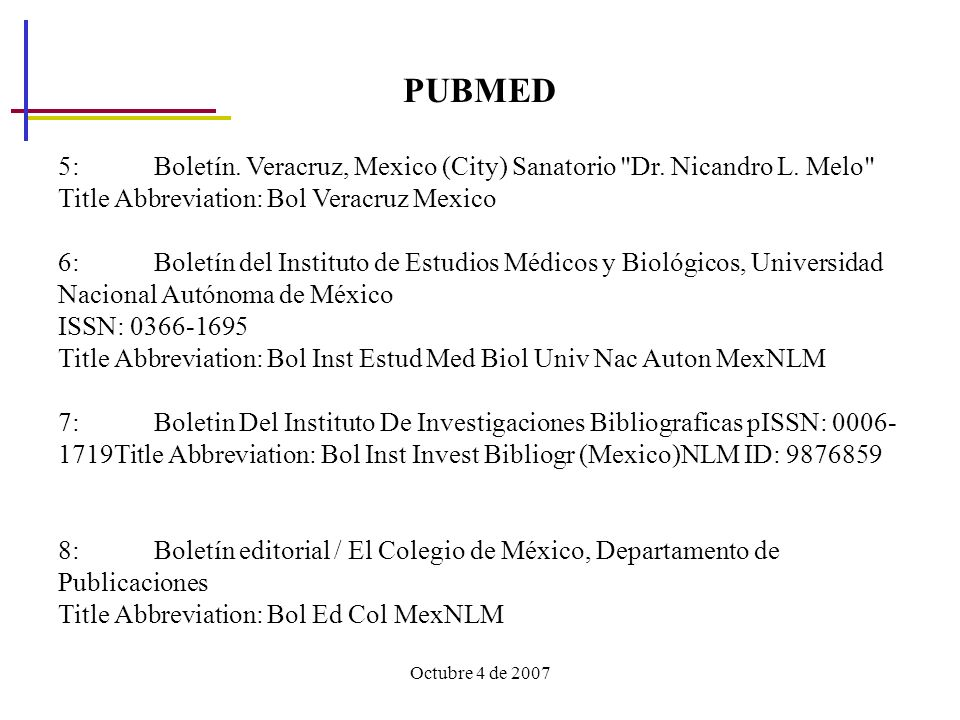 PUBMED 5: Boletín. Veracruz, Mexico (City) Sanatorio Dr. Nicandro L. Melo Title Abbreviation: Bol Veracruz Mexico.