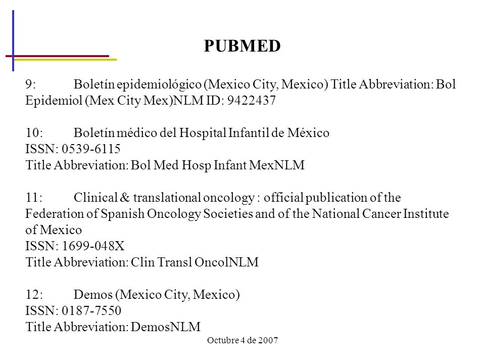 PUBMED 9: Boletín epidemiológico (Mexico City, Mexico) Title Abbreviation: Bol Epidemiol (Mex City Mex)NLM ID: 9422437.