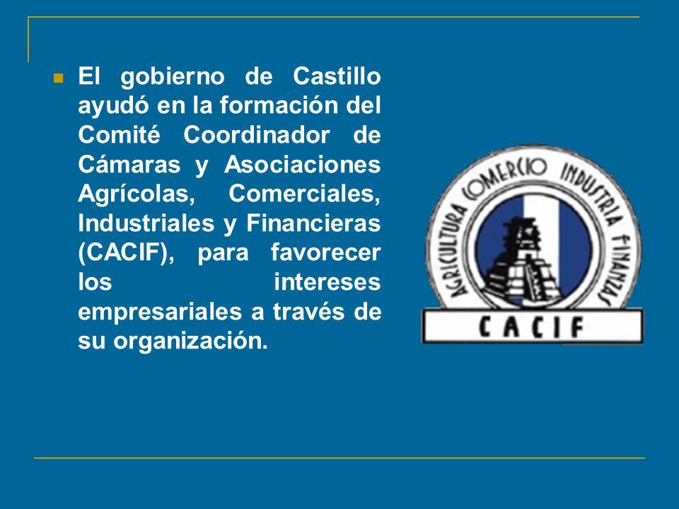 El gobierno de Castillo ayudó en la formación del Comité Coordinador de Cámaras y Asociaciones Agrícolas, Comerciales, Industriales y Financieras (CACIF), para favorecer los intereses empresariales a través de su organización.